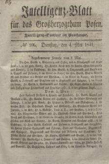 Intelligenz-Blatt für das Großherzogthum Posen. 1841, № 106 (4 Mai)