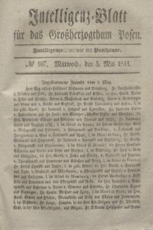 Intelligenz-Blatt für das Großherzogthum Posen. 1841, № 107 (5 Mai)