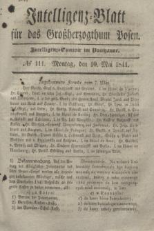 Intelligenz-Blatt für das Großherzogthum Posen. 1841, № 111 (10 Mai) + dod.