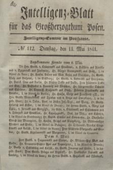Intelligenz-Blatt für das Großherzogthum Posen. 1841, № 112 (11 Mai)