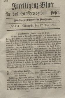 Intelligenz-Blatt für das Großherzogthum Posen. 1841, № 113 (12 Mai)