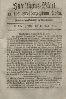 Intelligenz-Blatt für das Großherzogthum Posen. 1841, № 115 (14 Mai) + dod.
