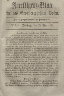 Intelligenz-Blatt für das Großherzogthum Posen. 1841, № 124 (25 Mai)