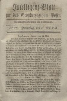 Intelligenz-Blatt für das Großherzogthum Posen. 1841, № 126 (27 Mai)