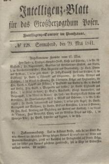 Intelligenz-Blatt für das Großherzogthum Posen. 1841, № 128 (29 Mai)