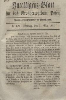 Intelligenz-Blatt für das Großherzogthum Posen. 1841, № 129 (31 Mai)