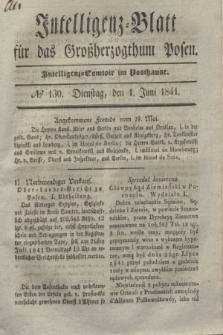 Intelligenz-Blatt für das Großherzogthum Posen. 1841, № 130 (1 Juni)