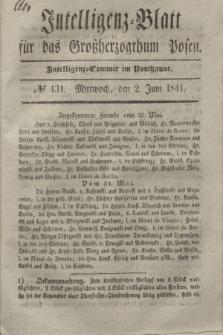 Intelligenz-Blatt für das Großherzogthum Posen. 1841, № 131 (2 Juni)