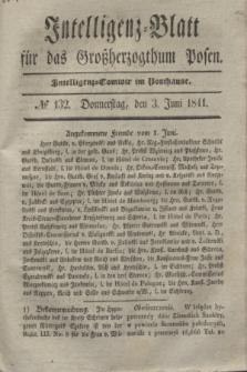 Intelligenz-Blatt für das Großherzogthum Posen. 1841, № 132 (3 Juni)