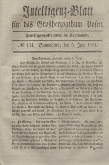 Intelligenz-Blatt für das Großherzogthum Posen. 1841, № 134 (5 Juni)