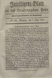 Intelligenz-Blatt für das Großherzogthum Posen. 1841, № 135 (7 Juni)