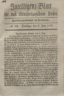 Intelligenz-Blatt für das Großherzogthum Posen. 1841, № 136 (8 Juni)