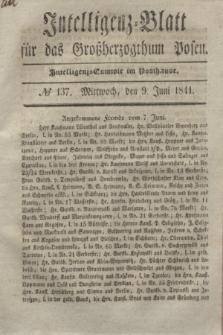 Intelligenz-Blatt für das Großherzogthum Posen. 1841, № 137 (9 Juni)