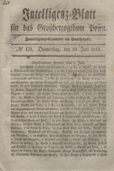 Intelligenz-Blatt für das Großherzogthum Posen. 1841, № 138 (10 Juni)