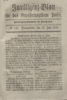 Intelligenz-Blatt für das Großherzogthum Posen. 1841, № 140 (12 Juni)