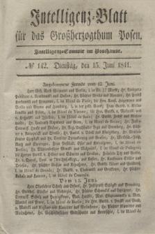 Intelligenz-Blatt für das Großherzogthum Posen. 1841, № 142 (15 Juni)