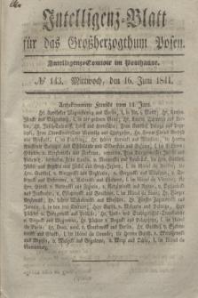Intelligenz-Blatt für das Großherzogthum Posen. 1841, № 143 (16 Juni)