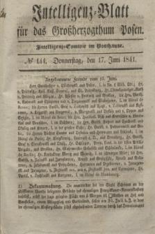 Intelligenz-Blatt für das Großherzogthum Posen. 1841, № 144 (17 Juni) + dod.