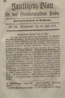 Intelligenz-Blatt für das Großherzogthum Posen. 1841, № 146 (19 Juni)