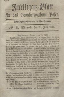Intelligenz-Blatt für das Großherzogthum Posen. 1841, № 149 (23 Juni) + dod.