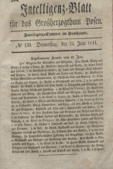 Intelligenz-Blatt für das Großherzogthum Posen. 1841, № 150 (24 Juni)