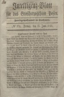 Intelligenz-Blatt für das Großherzogthum Posen. 1841, № 151 (25 Juni)