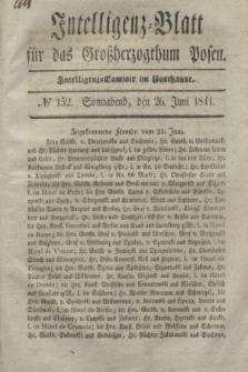 Intelligenz-Blatt für das Großherzogthum Posen. 1841, № 152 (26 Juni) + dod.