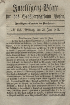 Intelligenz-Blatt für das Großherzogthum Posen. 1841, № 153 (28 Juni)