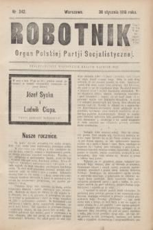 Robotnik : organ Polskiej Partji Socjalistycznej (Frakcja Rewolucyjna). 1910, nr 242 (30 stycznia 1909)