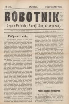 Robotnik : organ Polskiej Partji Socjalistycznej (Frakcja Rewolucyjna). 1910, nr 245 (12 czerwca)