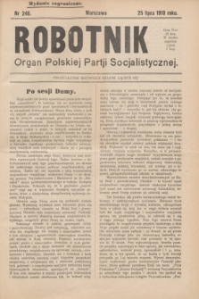 Robotnik : organ Polskiej Partji Socjalistycznej (Frakcja Rewolucyjna). 1910, nr 246 (25 lipca) - wyd. zagraniczne