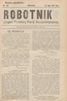 Robotnik : organ Polskiej Partji Socjalistycznej. 1911, nr 251 (27 lipca) - wyd. zagraniczne