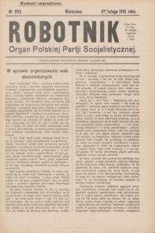 Robotnik : organ Polskiej Partji Socjalistycznej (Frakcja Rewolucyjna). 1912, nr 253 (27 lutego) - wyd. zagraniczne