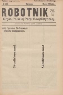 Robotnik : organ Polskiej Partji Socjalistycznej (Frakcja Rewolucyjna). 1913, nr 256 (marzec) - wyd. zagraniczne (po konfiskacie nakład drugi)