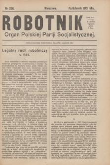 Robotnik : organ Polskiej Partji Socjalistycznej (Frakcja Rewolucyjna). 1913, nr 258 (październik)