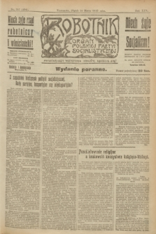 Robotnik : organ Polskiej Partyi Socyalistycznej. R.25, nr 117 (14 marca 1919) = nr 494 - wyd. poranne