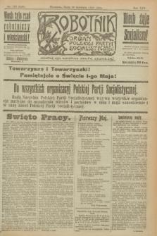 Robotnik : organ Polskiej Partyi Socyalistycznej. R.25, nr 172 (30 kwietnia 1919) = nr 549