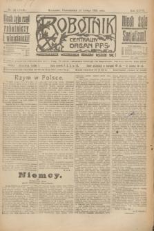 Robotnik : centralny organ P.P.S. R.27, nr 44 (14 lutego 1921) = nr 1186