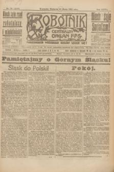 Robotnik : centralny organ P.P.S. R.27, nr 74 (20 marca 1921) = nr 1216