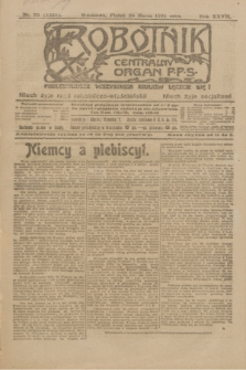 Robotnik : centralny organ P.P.S. R.27, nr 79 (25 marca 1921) = nr 1221