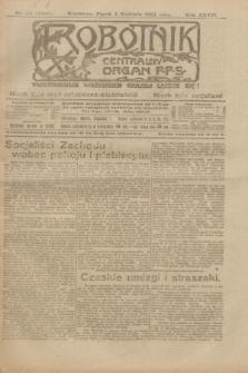Robotnik : centralny organ P.P.S. R.27, nr 84 (1 kwietnia 1921) = nr 1226