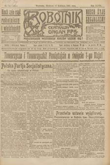 Robotnik : centralny organ P.P.S. R.27, nr 99 (17 kwietnia 1921) = nr 1241