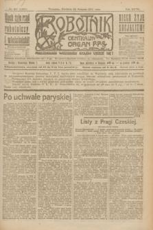 Robotnik : centralny organ P.P.S. R.27, nr 217 (14 sierpnia 1921) = nr 1339