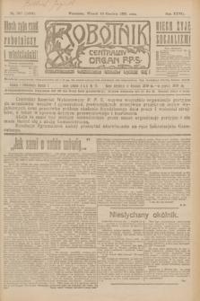 Robotnik : centralny organ P.P.S. R.27, nr 337 (13 grudnia 1921) = nr 1459