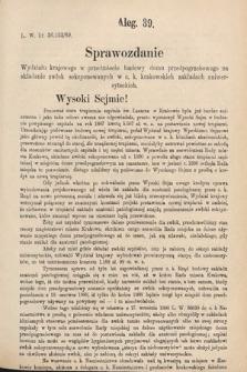 [Kadencja VI, sesja I, al.39] Alegata do Sprawozdań Stenograficznych z Pierwszej Sesyi Szóstego Peryodu Sejmu Krajowego Królestwa Galicyi i Lodomeryi wraz z Wielkiem Księstwem Krakowskiem z roku 1889. Alegat39