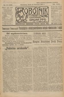 Robotnik : centralny organ P.P.S. R.31, nr 110 (22 kwietnia 1925) = nr 2563