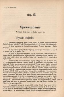 [Kadencja VI, sesja I, al.45] Alegata do Sprawozdań Stenograficznych z Pierwszej Sesyi Szóstego Peryodu Sejmu Krajowego Królestwa Galicyi i Lodomeryi wraz z Wielkiem Księstwem Krakowskiem z roku 1889. Alegat45