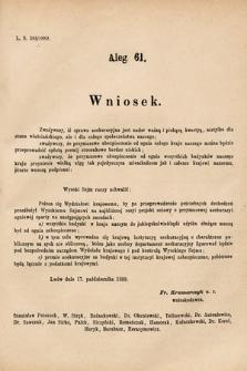 [Kadencja VI, sesja I, al.61] Alegata do Sprawozdań Stenograficznych z Pierwszej Sesyi Szóstego Peryodu Sejmu Krajowego Królestwa Galicyi i Lodomeryi wraz z Wielkiem Księstwem Krakowskiem z roku 1889. Alegat61