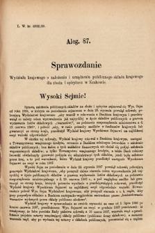 [Kadencja VI, sesja I, al.87] Alegata do Sprawozdań Stenograficznych z Pierwszej Sesyi Szóstego Peryodu Sejmu Krajowego Królestwa Galicyi i Lodomeryi wraz z Wielkiem Księstwem Krakowskiem z roku 1889. Alegat87