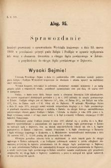 [Kadencja VI, sesja I, al.95] Alegata do Sprawozdań Stenograficznych z Pierwszej Sesyi Szóstego Peryodu Sejmu Krajowego Królestwa Galicyi i Lodomeryi wraz z Wielkiem Księstwem Krakowskiem z roku 1889. Alegat95